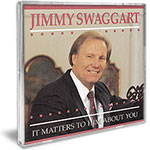 Jimmy Swaggart Music Cd It Matters To Him About You