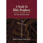 Jimmy Swaggart Ministries Study Guides A Study In Bible Prophecy The Cross Of Christ Series