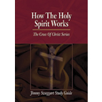Jimmy Swaggart Ministries Study Guide How The Holy Spirit Works Study Guide