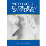 WHAT I WOULD TELL YOU IF YOU WOULD LISTEN