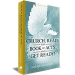 CHURCH, READ THE BOOK OF ACTS AND GET READY!