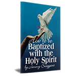 HOW TO BE BAPTIZED WITH THE HOLY SPIRIT