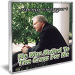 Jimmy Swaggart Music Cd He Was Nailed To The Cross For Me