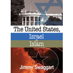 Jimmy Swaggart Ministries Book The United States, Israel & IslamTHE UNITED STATES, ISRAEL & ISLAM
