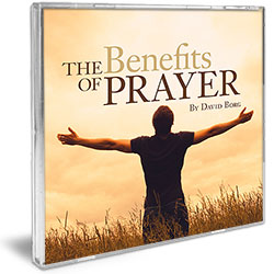 THE BENEFITS OF PRAYER