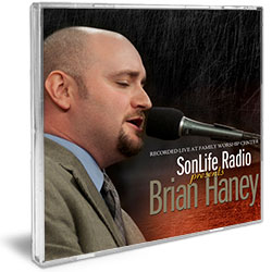 BRIAN HANEY, SONLIFE RADIO PRESENTS